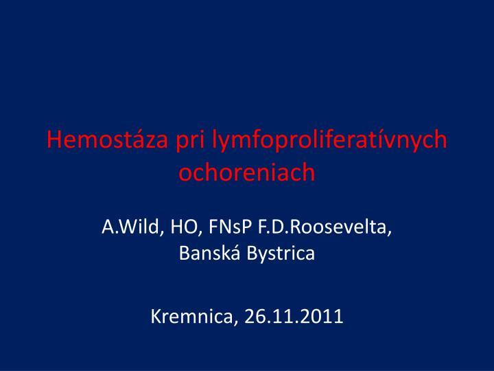 hemost za pri lymfoproliferat vnych ochoreniach