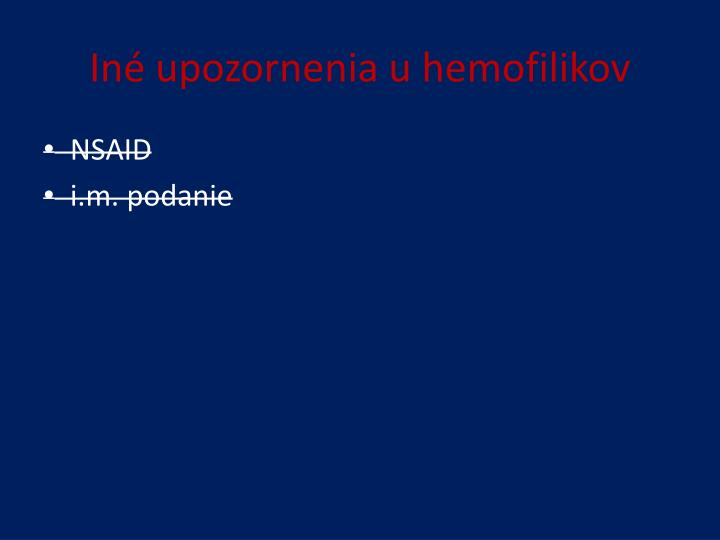 Iné upozornenia u hemofilikov