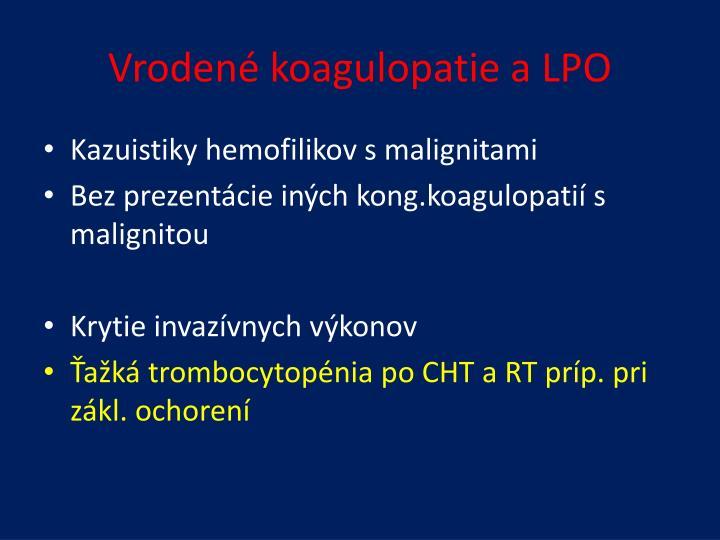 Vrodené koagulopatie a LPO