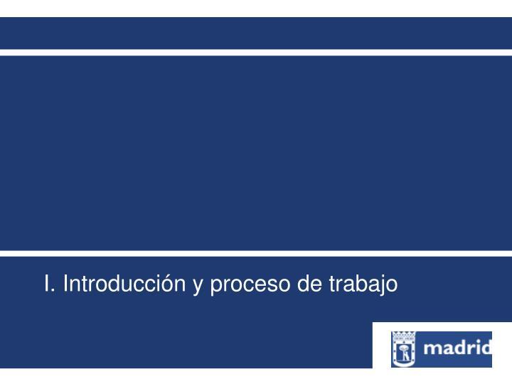 I. Introducción y proceso de trabajo