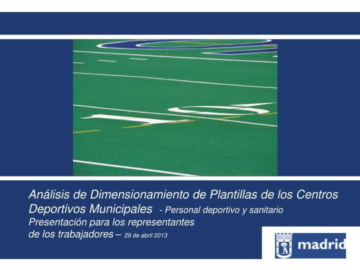 Análisis de Dimensionamiento de Plantillas de los Centros Deportivos Municipales