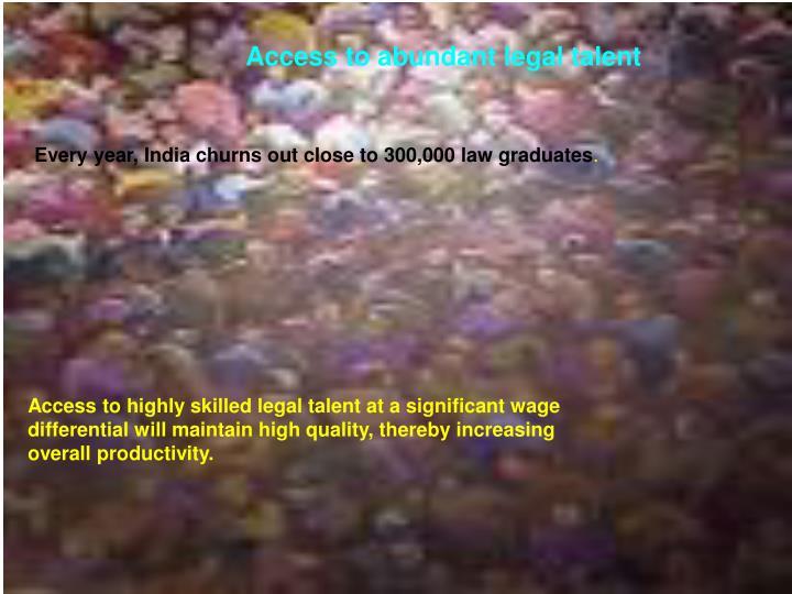 Access to abundant legal talent