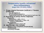 inoperable locally advanced non inflamatory stage iiia t0 3n2 iiib c