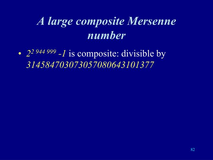 A large composite Mersenne number