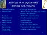 activities to be implemented digitally and securely