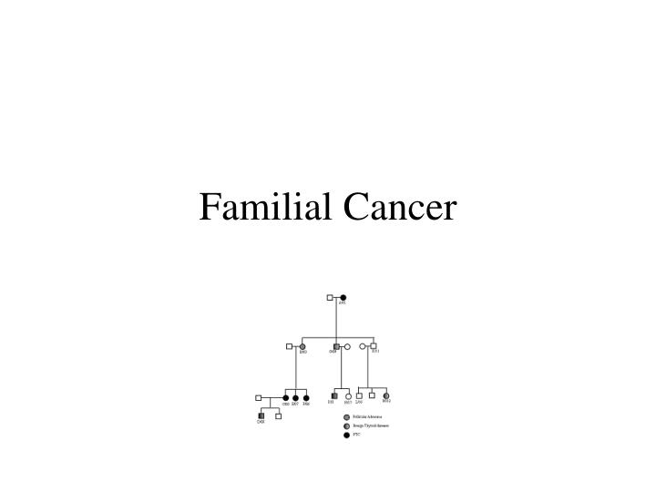 familial cancer