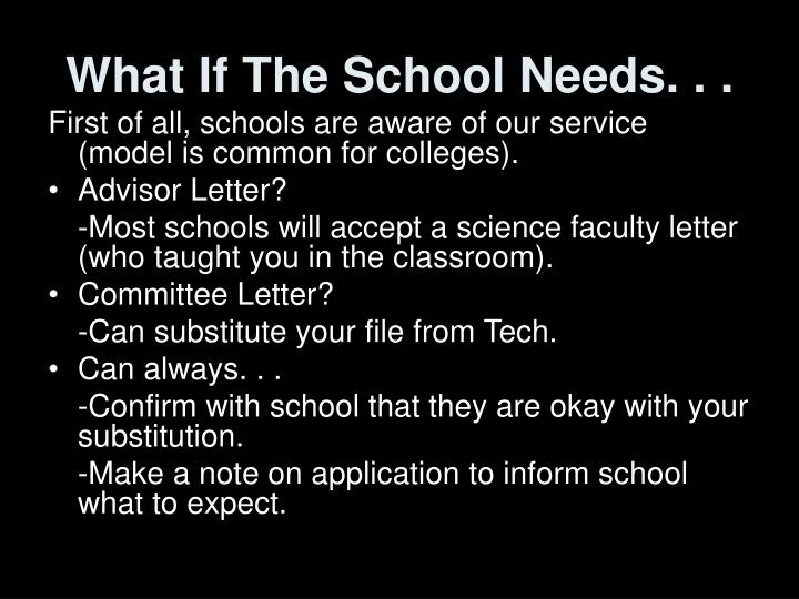What If The School Needs. . .