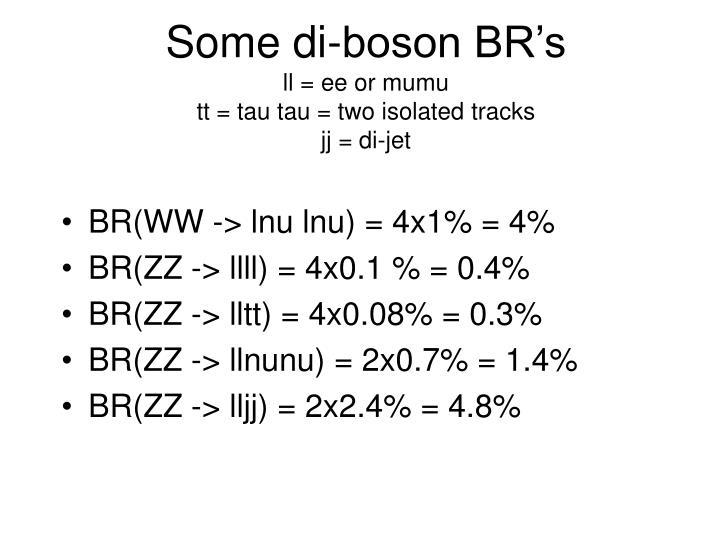 Some di-boson BR's