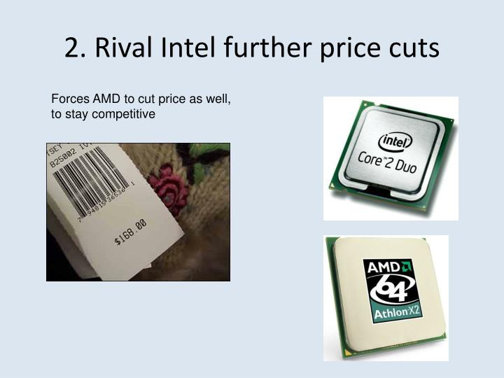 2. Rival Intel further price cuts