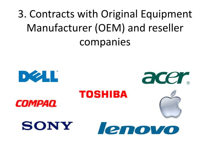 3. Contracts with Original Equipment Manufacturer (OEM) and reseller companies