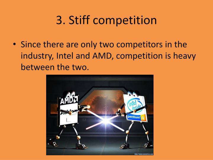 3. Stiff competition