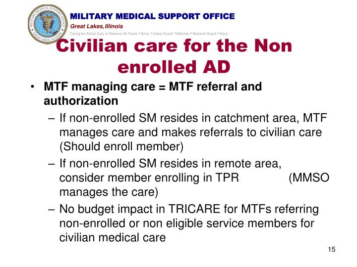 Civilian care for the Non enrolled AD