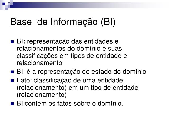 Base  de Informação (BI)