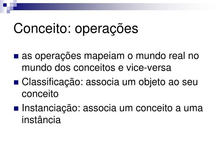 Conceito: operações