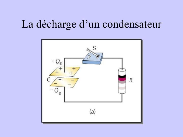 La décharge d'un condensateur