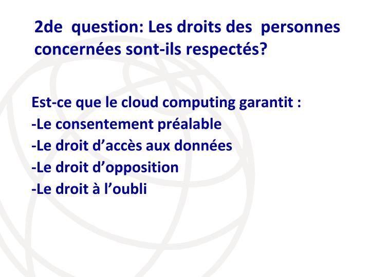 2de  question: Les droits des  personnes concernées sont-ils respectés?