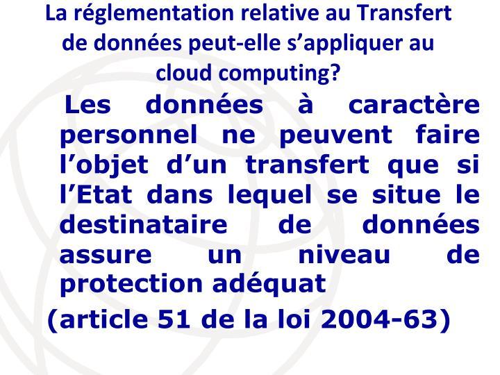 La réglementation relative au Transfert de données peut-elle s'appliquer au cloud computing?