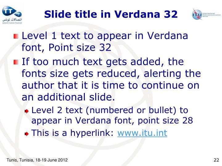 Slide title in Verdana 32
