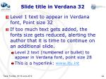 slide title in verdana 32
