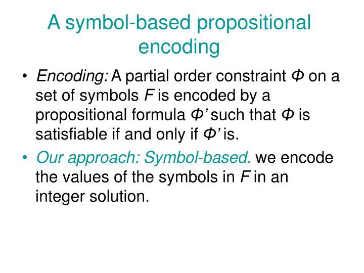 A symbol-based propositional encoding