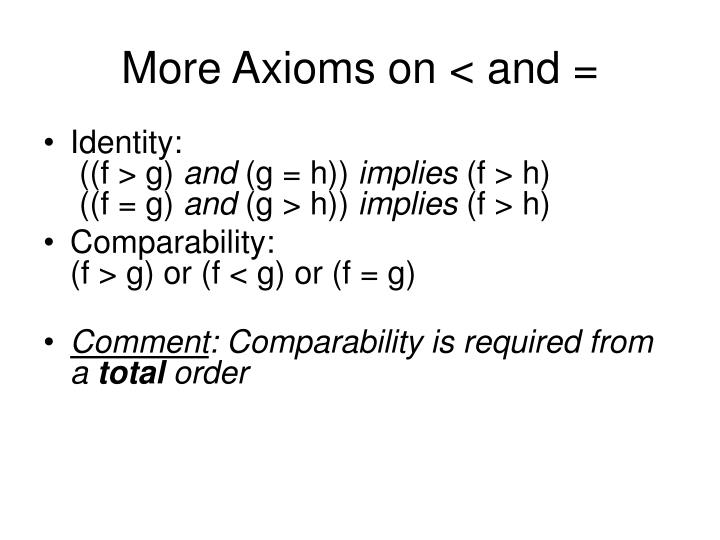 More Axioms on < and =