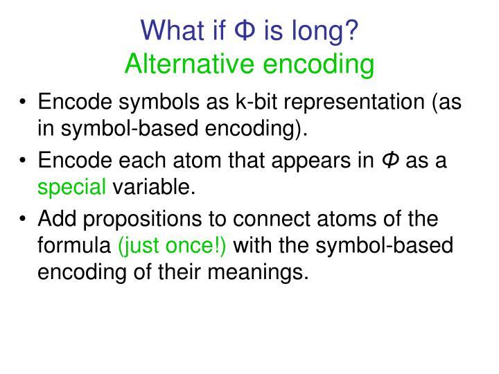 Encode symbols as k-bit representation (as in symbol-based encoding).