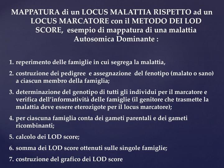 MAPPATURA di un LOCUS MALATTIA RISPETTO ad un LOCUS MARCATORE con il METODO DEI LOD SCORE,  esempio di mappatura di una malattia Autosomica Dominante :