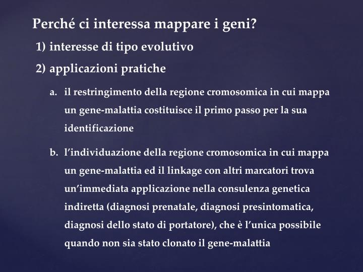 Perché ci interessa mappare i geni?
