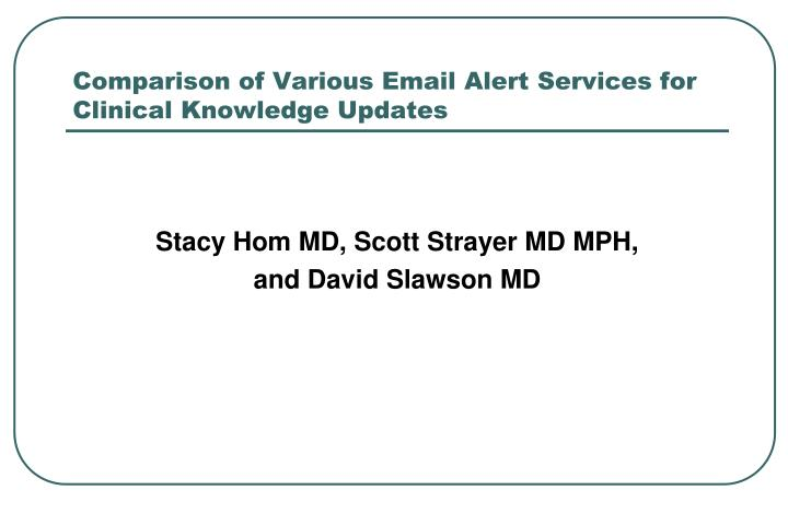 Comparison of Various Email Alert Services for Clinical Knowledge Updates