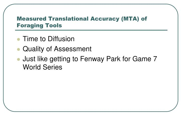 Measured Translational Accuracy (MTA) of Foraging Tools