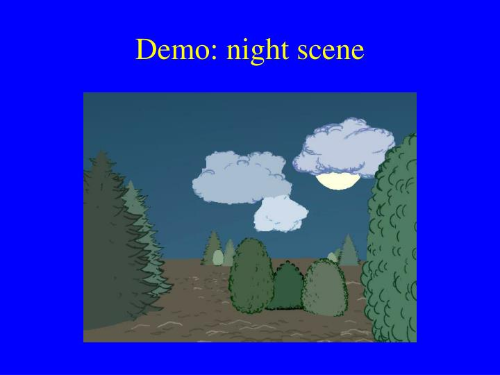 Demo: night scene