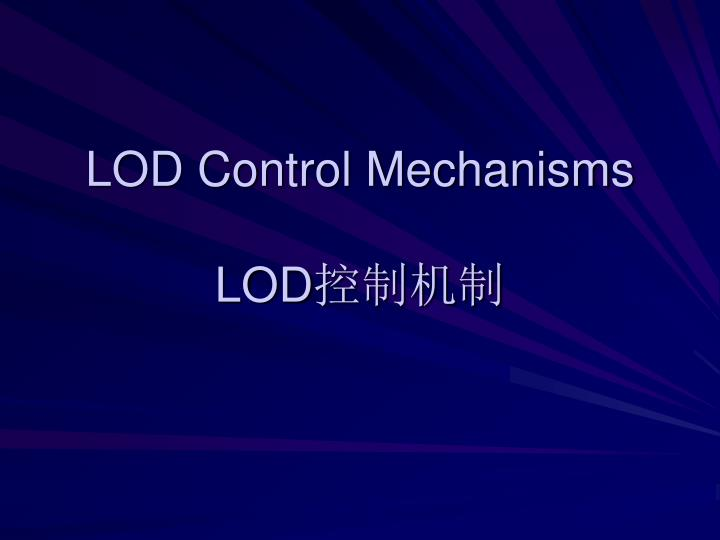LOD Control Mechanisms