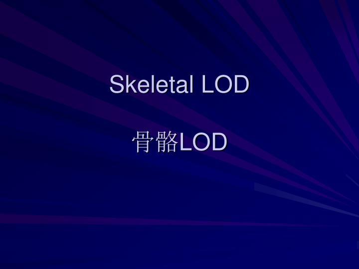 Skeletal LOD