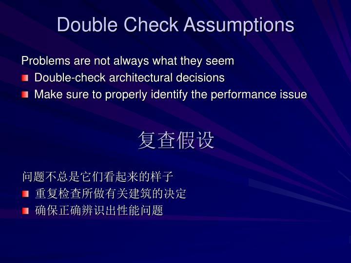 Double Check Assumptions