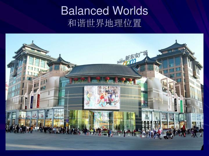 Balanced Worlds