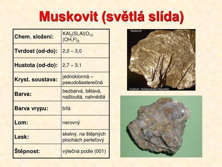 Muskovit (světlá slída)