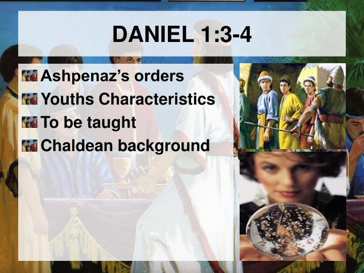 DANIEL 1:3-4