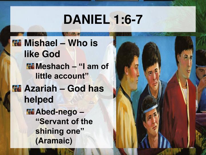 DANIEL 1:6-7