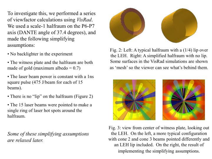 To investigate this, we performed a series of viewfactor calculations using