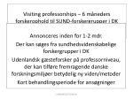 visiting professorships 6 m neders forskerophold til sund forskergrupper i dk