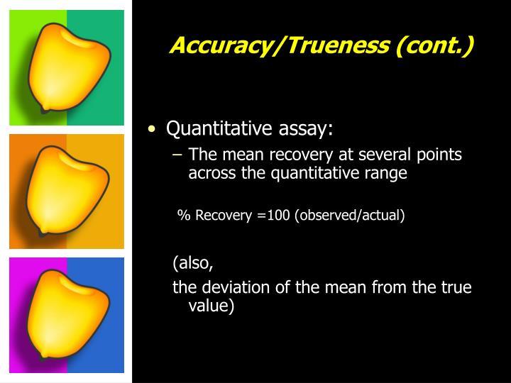 Accuracy/Trueness (cont.)