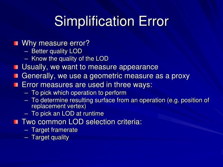 Simplification Error