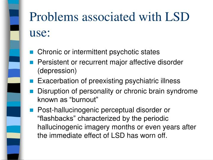 Problems associated with LSD use: