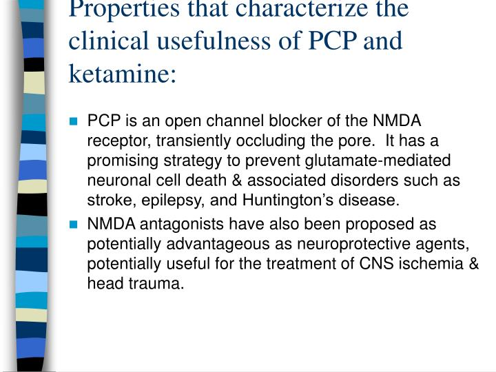 Properties that characterize the clinical usefulness of PCP and ketamine: