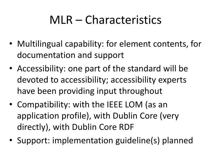 MLR – Characteristics