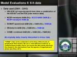 model evaluations ii 6 h data