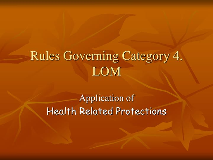 Rules Governing Category 4. LOM