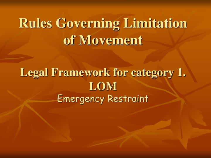 Rules Governing Limitation of Movement