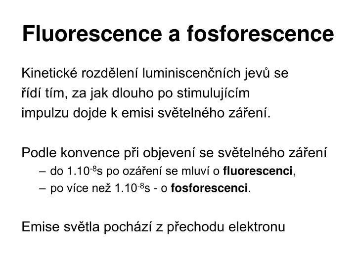 Fluorescence a fosforescence
