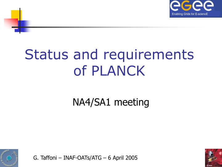 Status and requirements of PLANCK